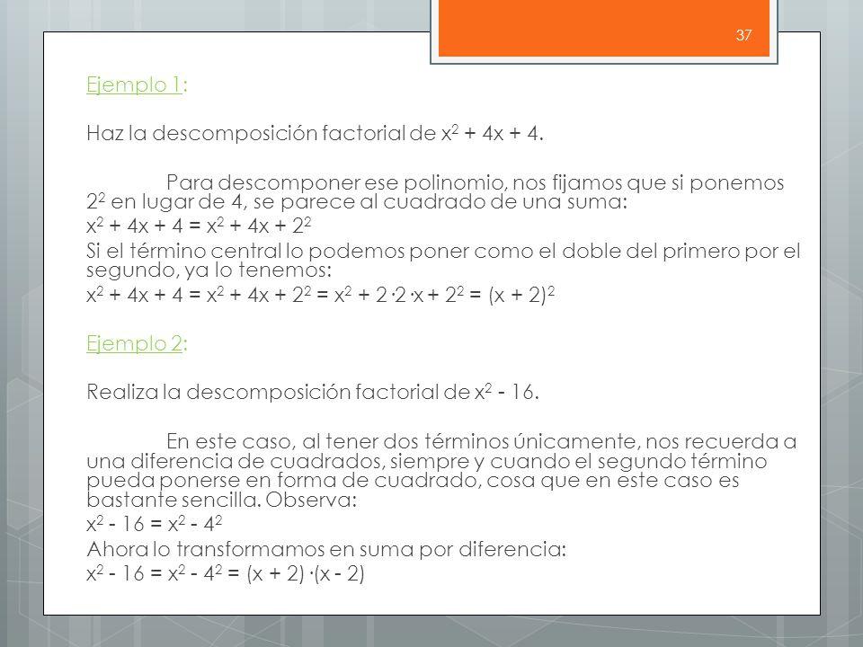 Ejemplo 1: Haz la descomposición factorial de x2 + 4x + 4.