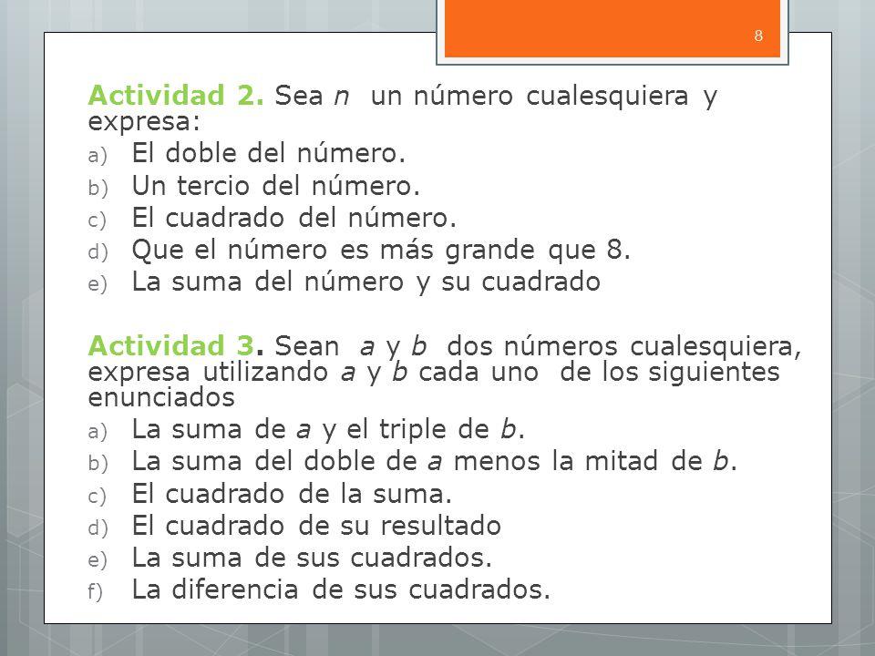 Actividad 2. Sea n un número cualesquiera y expresa: