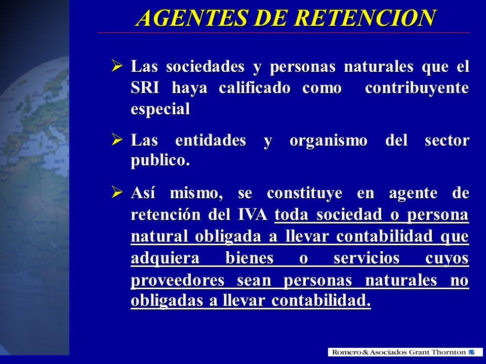 AGENTES DE RETENCIONLas sociedades y personas naturales que el SRI haya calificado como contribuyente especial.