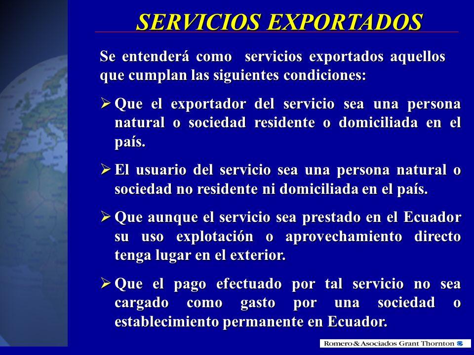 SERVICIOS EXPORTADOSSe entenderá como servicios exportados aquellos que cumplan las siguientes condiciones: