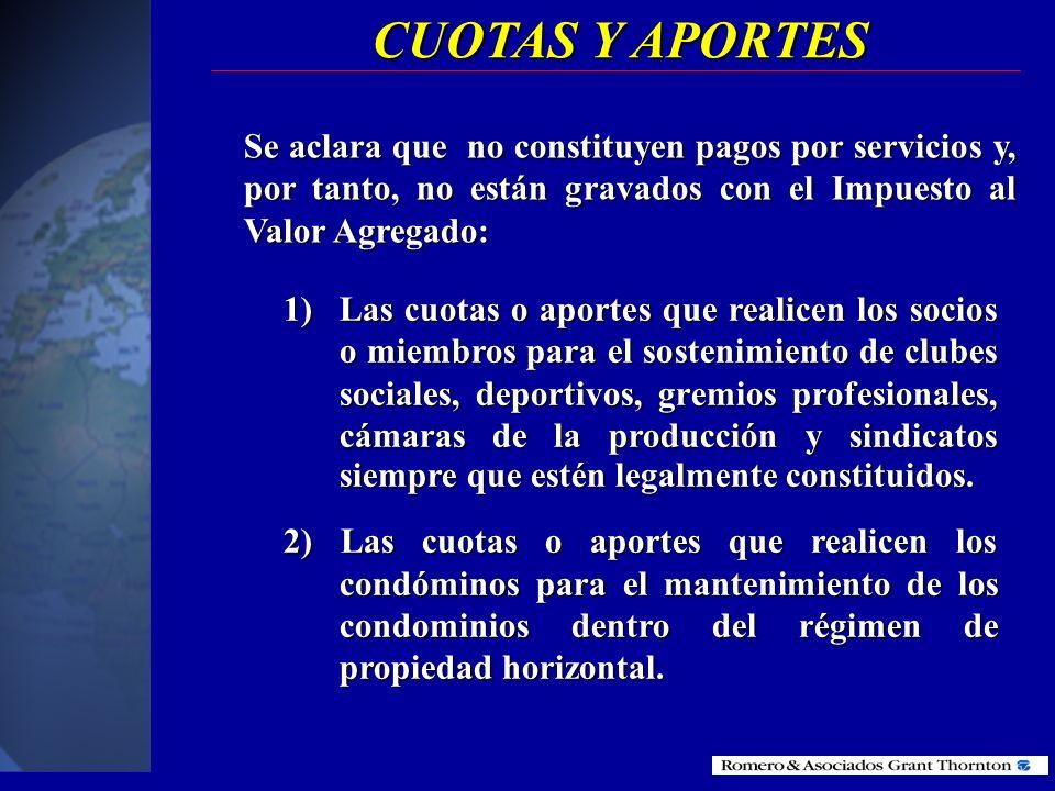 CUOTAS Y APORTESSe aclara que no constituyen pagos por servicios y, por tanto, no están gravados con el Impuesto al Valor Agregado: