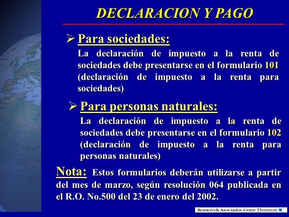 DECLARACION Y PAGO Para sociedades: Para personas naturales: