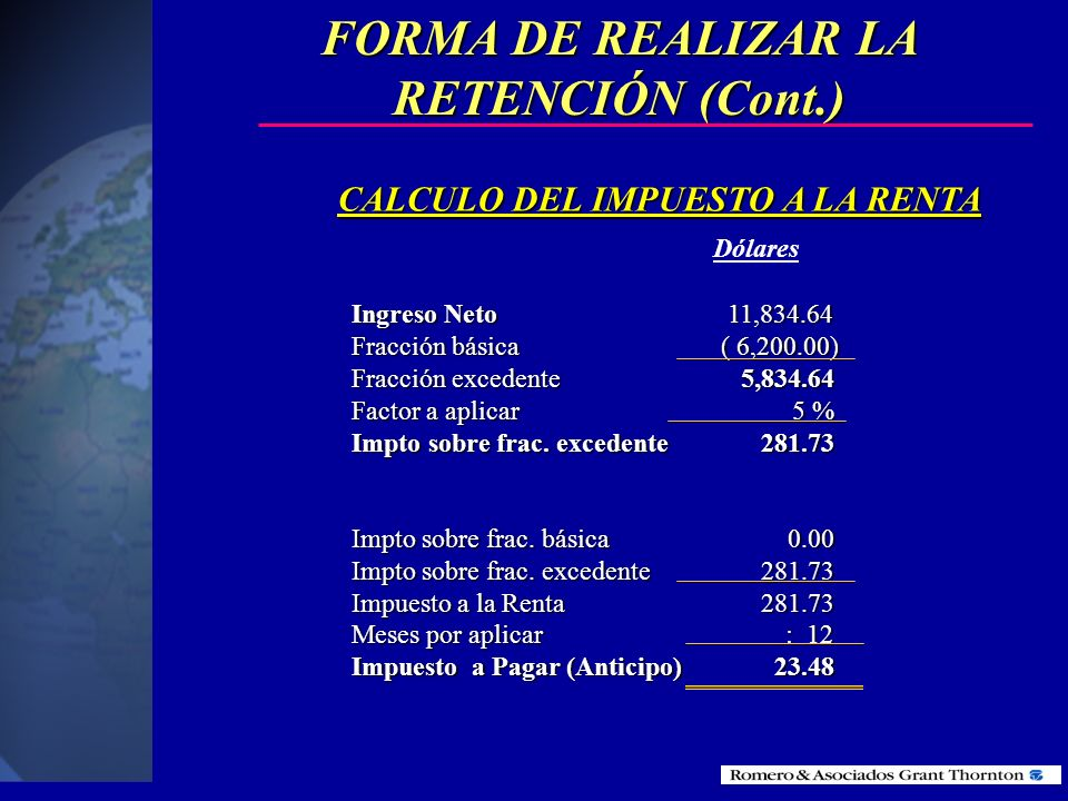 FORMA DE REALIZAR LA RETENCIÓN (Cont.) CALCULO DEL IMPUESTO A LA RENTA