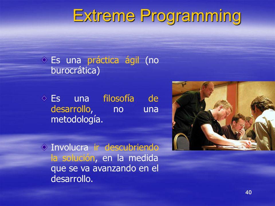 Extreme Programming Es una práctica ágil (no burocrática)