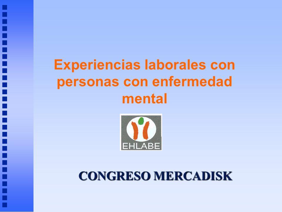 Experiencias laborales con personas con enfermedad mental