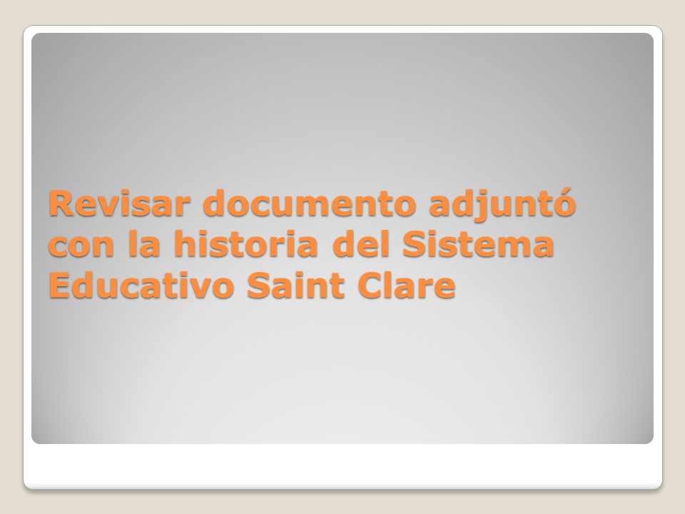 Revisar documento adjuntó con la historia del Sistema Educativo Saint Clare