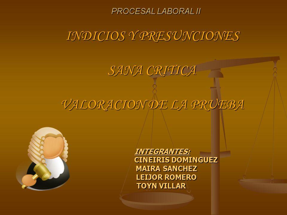 INDICIOS Y PRESUNCIONES SANA CRITICA VALORACION DE LA PRUEBA