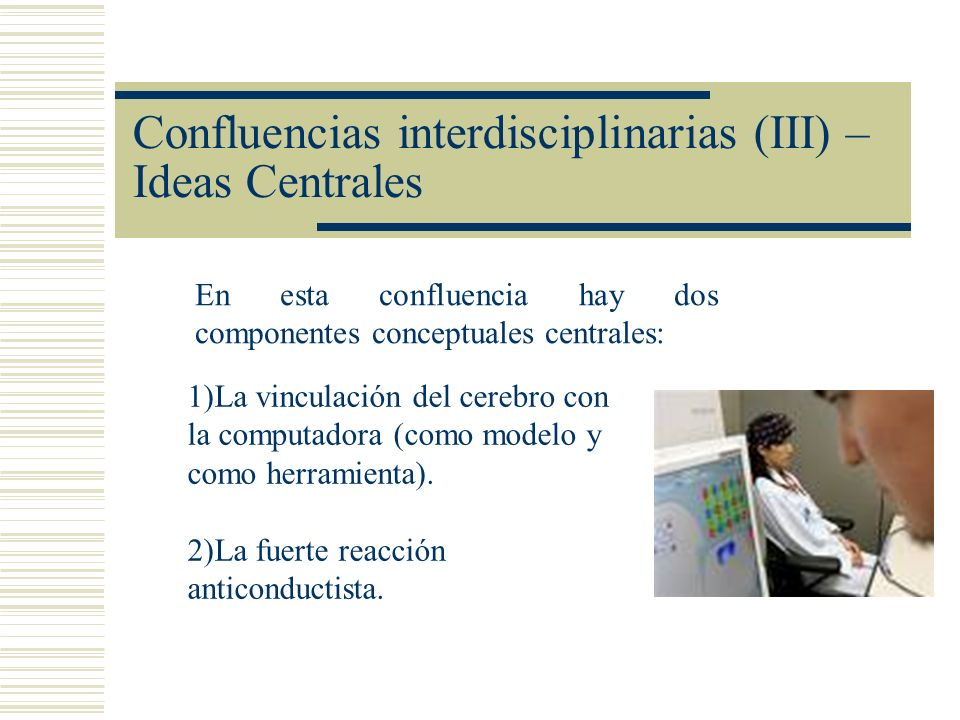 Confluencias interdisciplinarias (III) – Ideas Centrales