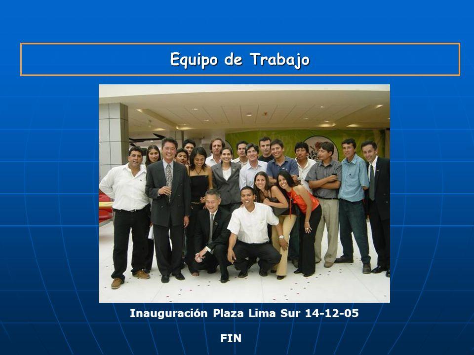 Equipo de Trabajo Inauguración Plaza Lima Sur 14-12-05 FIN GYM S.A.