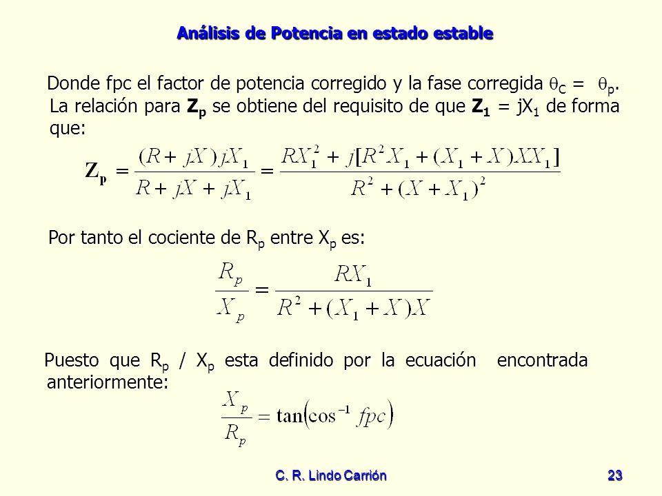 Por tanto el cociente de Rp entre Xp es: