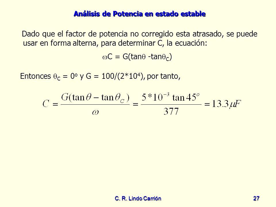 Entonces C = 0o y G = 100/(2*104), por tanto,