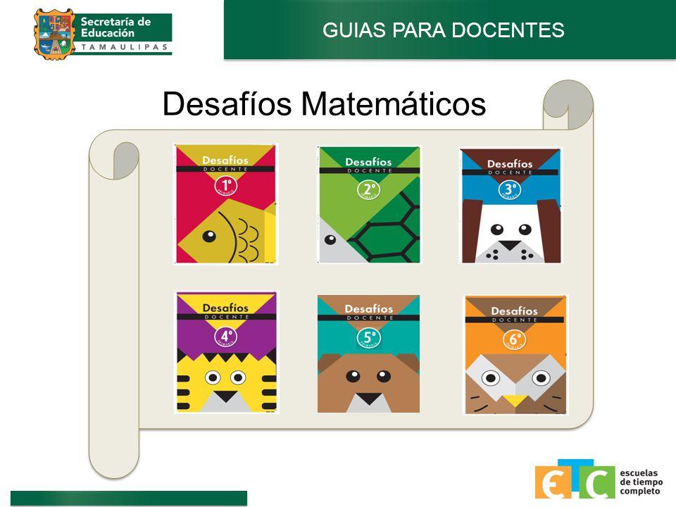 GUIAS PARA DOCENTES Desafíos Matemáticos