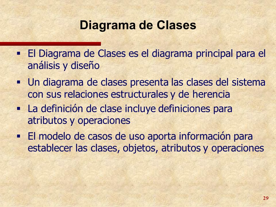 Diagrama de Clases El Diagrama de Clases es el diagrama principal para el análisis y diseño.