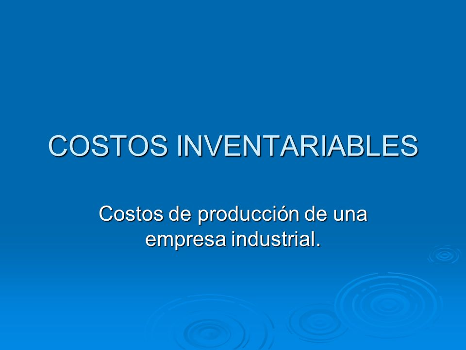 COSTOS INVENTARIABLES