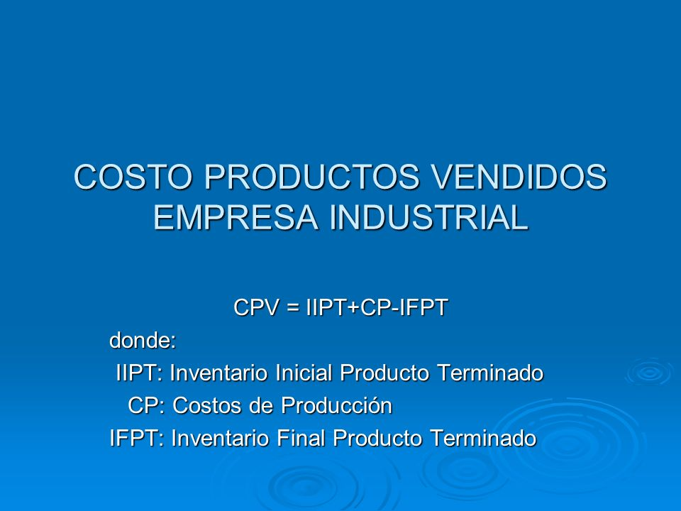 COSTO PRODUCTOS VENDIDOS EMPRESA INDUSTRIAL