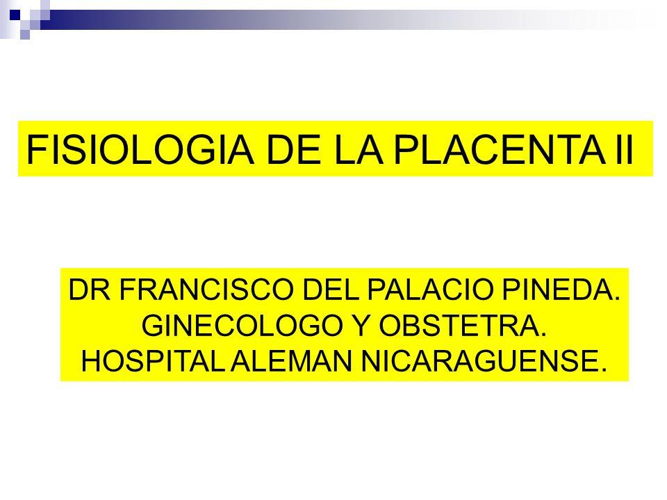 FISIOLOGIA DE LA PLACENTA II