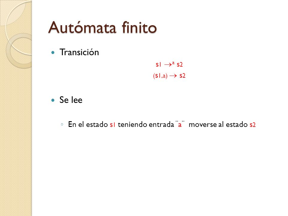 Autómata finito Transición Se lee s1 a s2