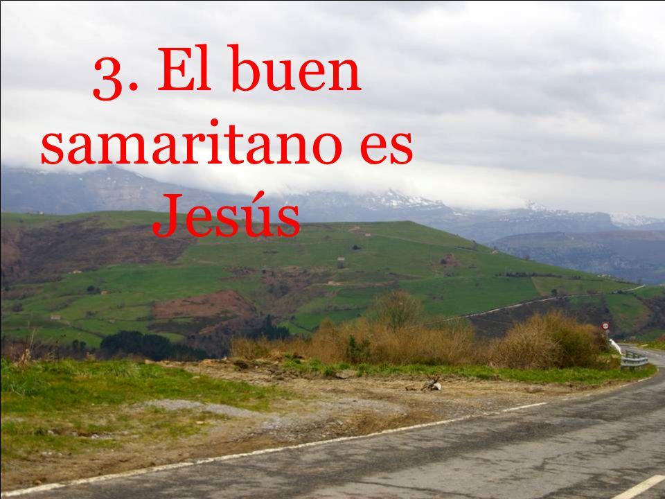 3. El buen samaritano es Jesús