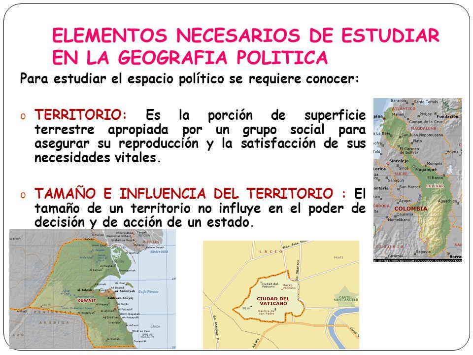 ELEMENTOS NECESARIOS DE ESTUDIAR EN LA GEOGRAFIA POLITICA