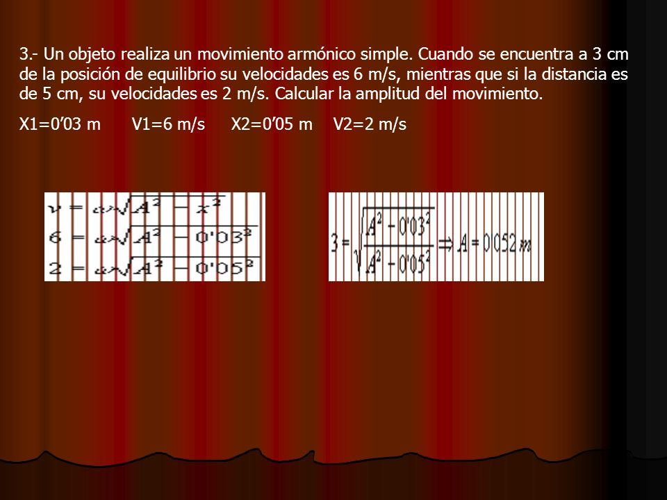 3. - Un objeto realiza un movimiento armónico simple