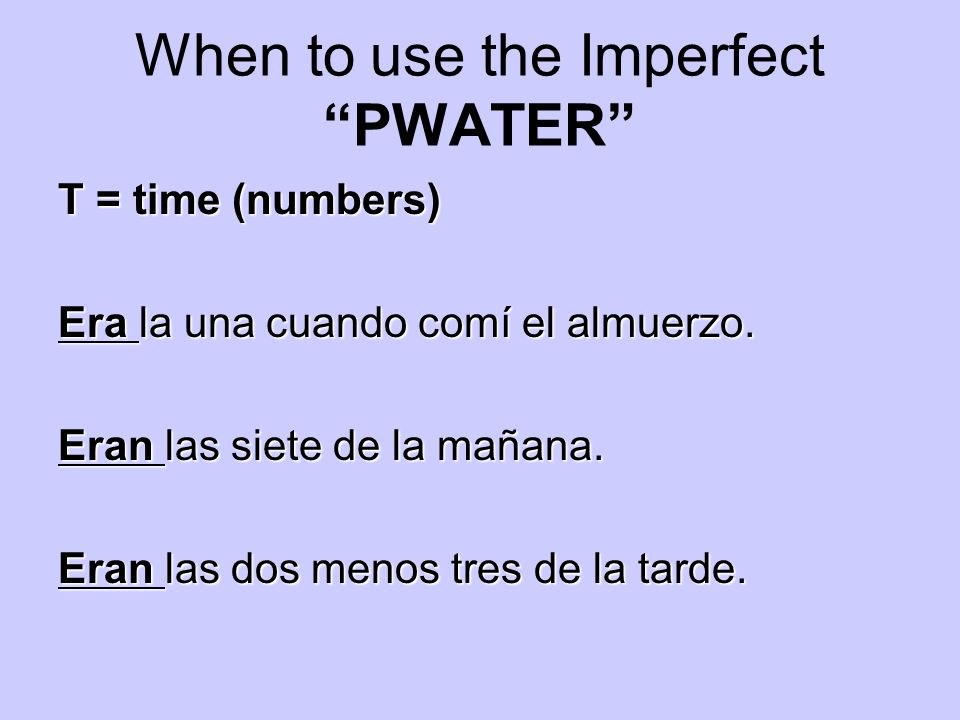 When to use the Imperfect PWATER