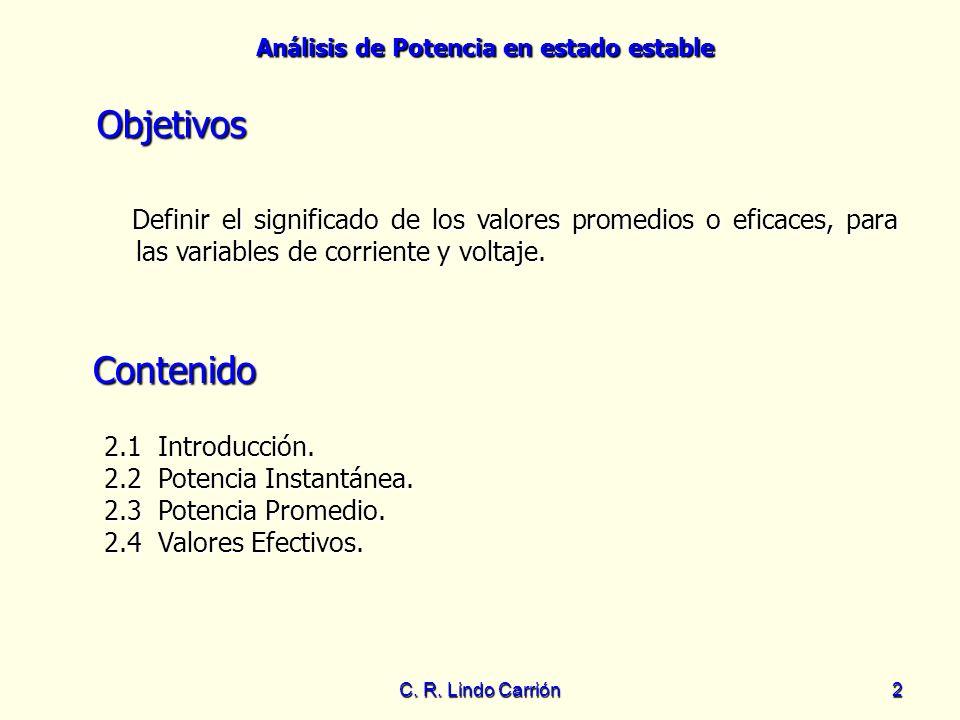 Objetivos Definir el significado de los valores promedios o eficaces, para las variables de corriente y voltaje.