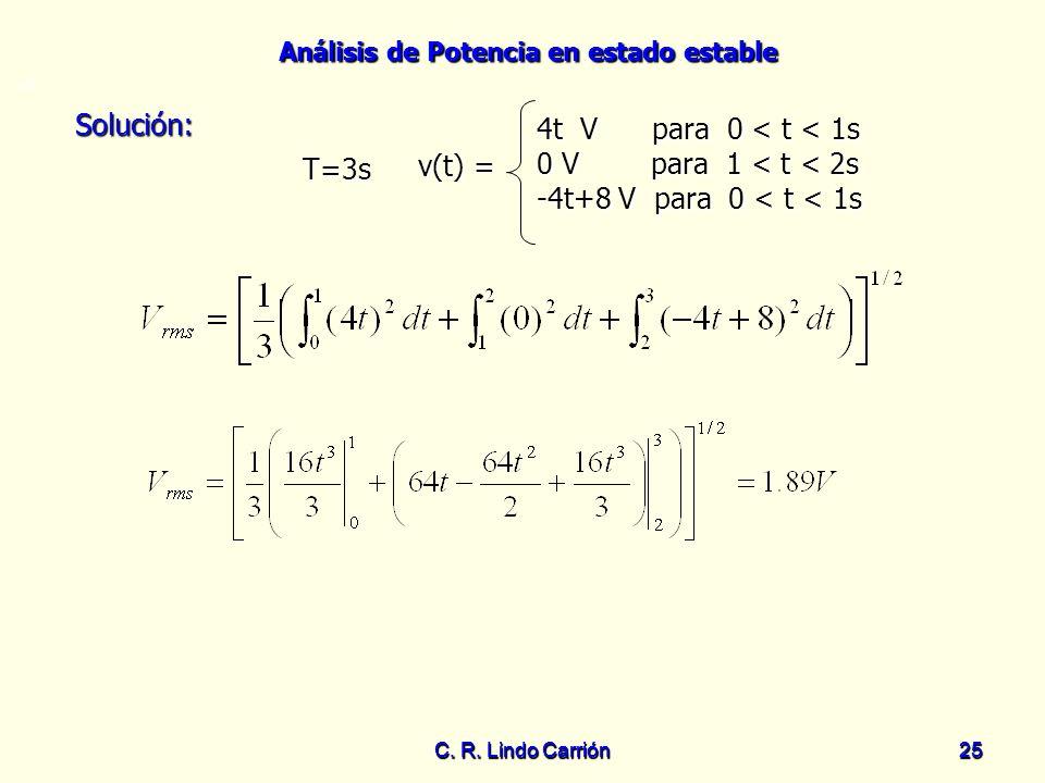 Solución: 4t V para 0 < t < 1s 0 V para 1 < t < 2s