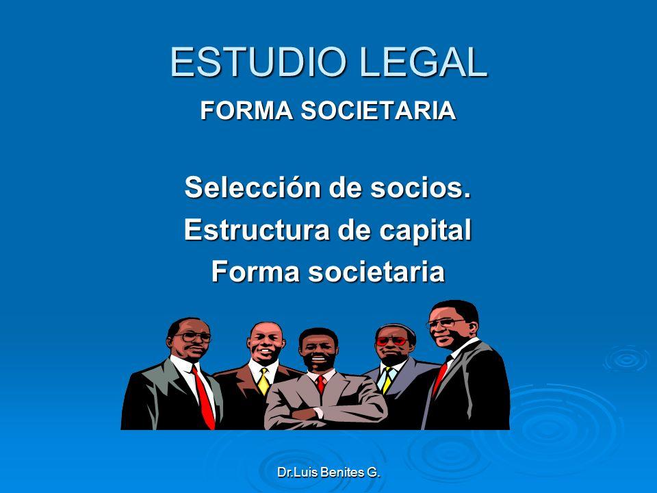 ESTUDIO LEGAL Selección de socios. Estructura de capital