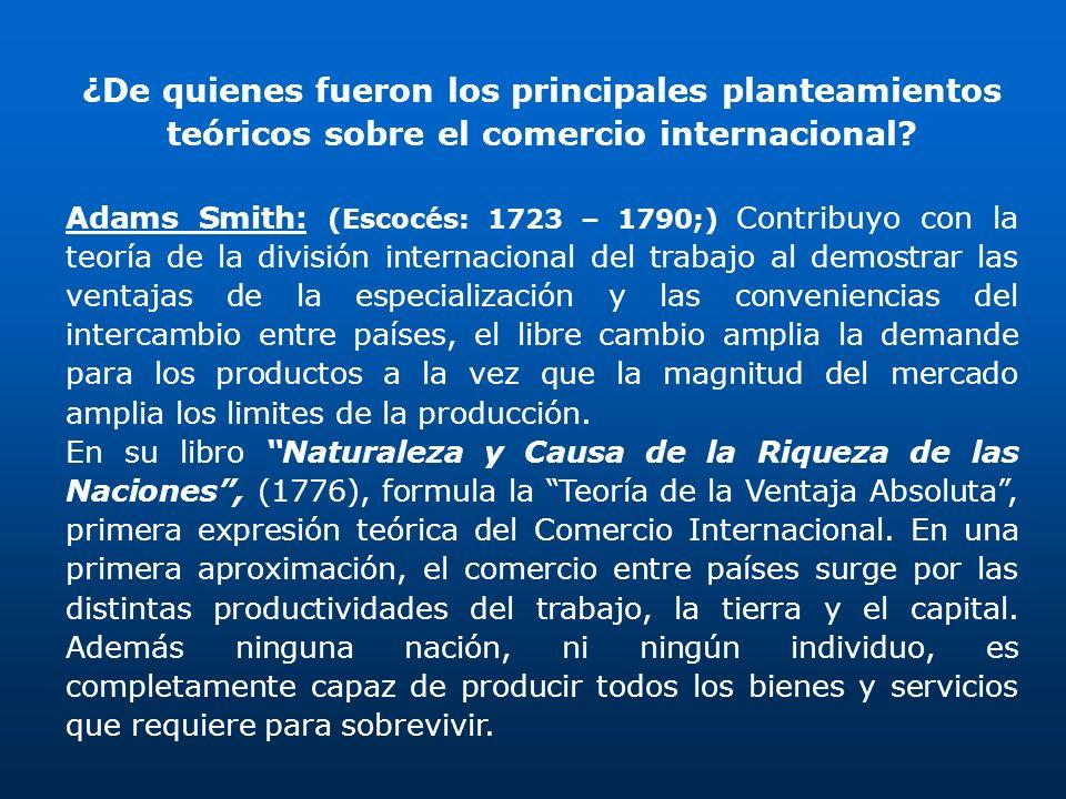 ¿De quienes fueron los principales planteamientos teóricos sobre el comercio internacional