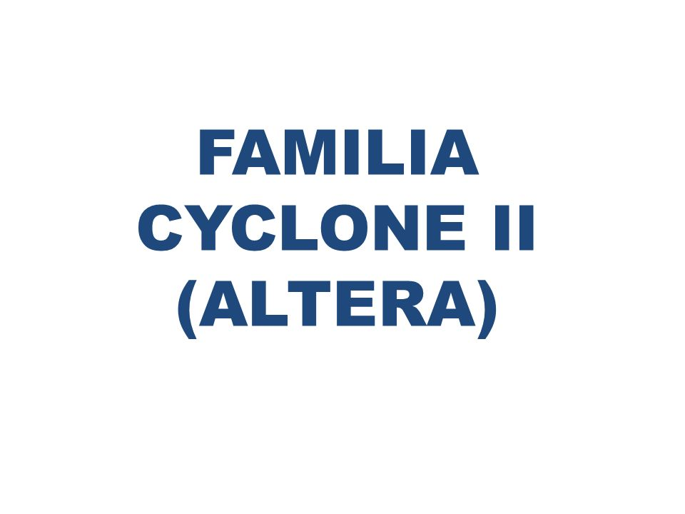 FAMILIA CYCLONE II (ALTERA)