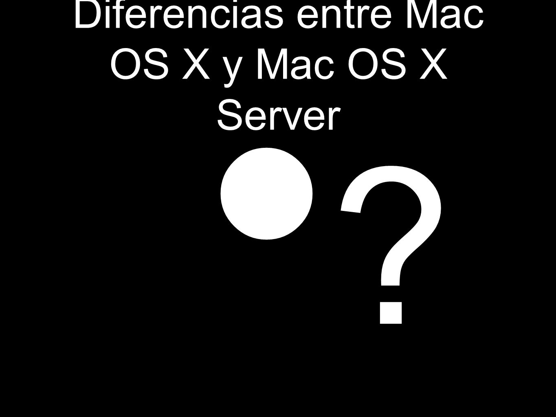 Diferencias entre Mac OS X y Mac OS X Server