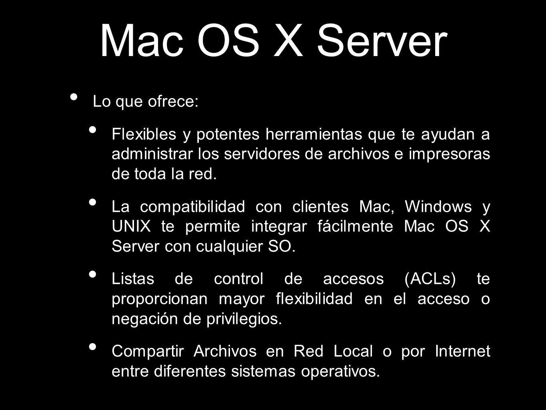 Mac OS X Server Lo que ofrece: