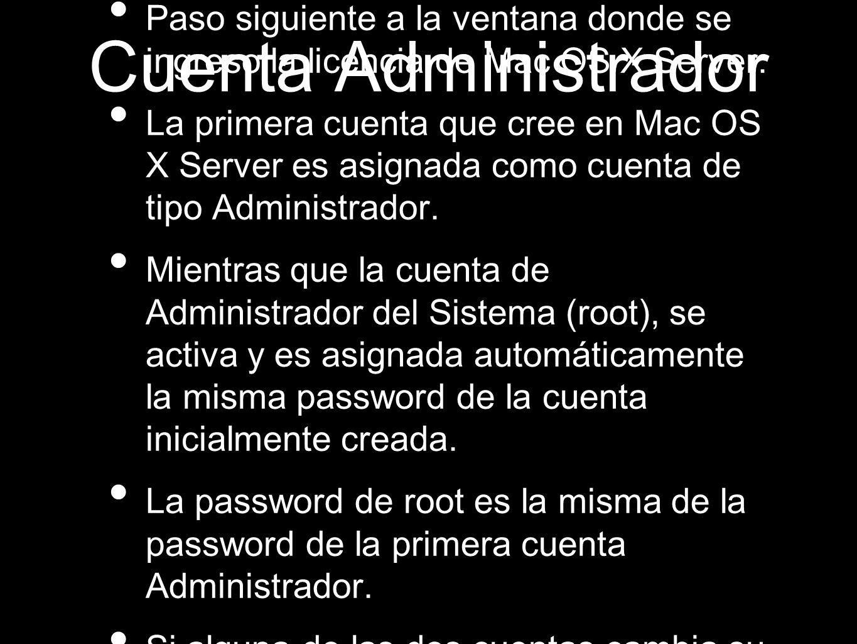 Cuenta Administrador Paso siguiente a la ventana donde se ingreso la licencia de Mac OS X Server.