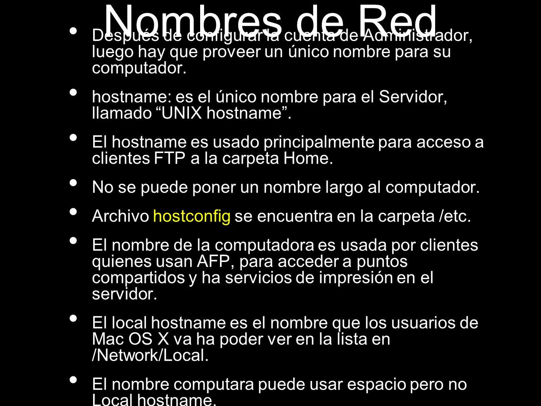 Nombres de Red Después de configurar la cuenta de Administrador, luego hay que proveer un único nombre para su computador.