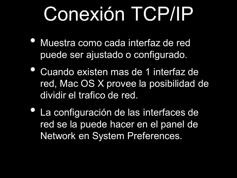 Conexión TCP/IP Muestra como cada interfaz de red puede ser ajustado o configurado.