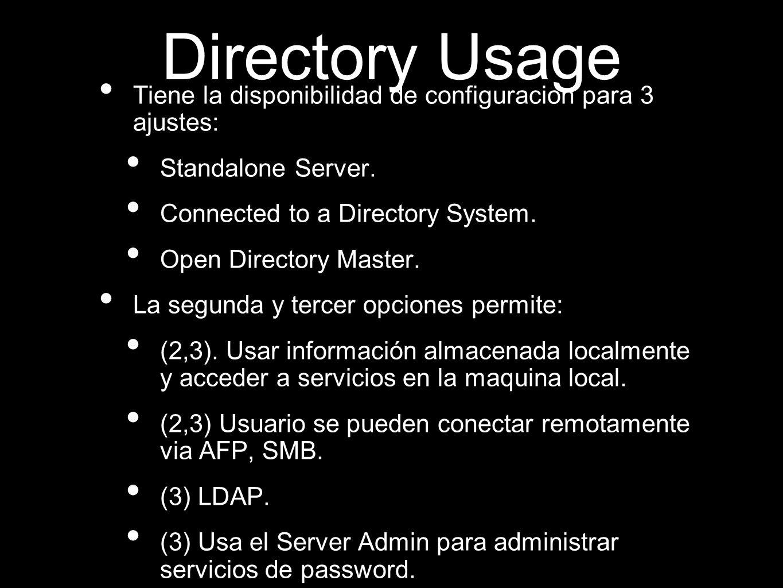 Directory Usage Tiene la disponibilidad de configuracion para 3 ajustes: Standalone Server. Connected to a Directory System.