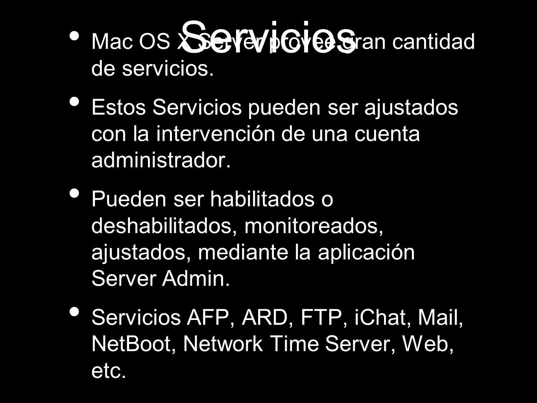 Servicios Mac OS X Server provee gran cantidad de servicios.