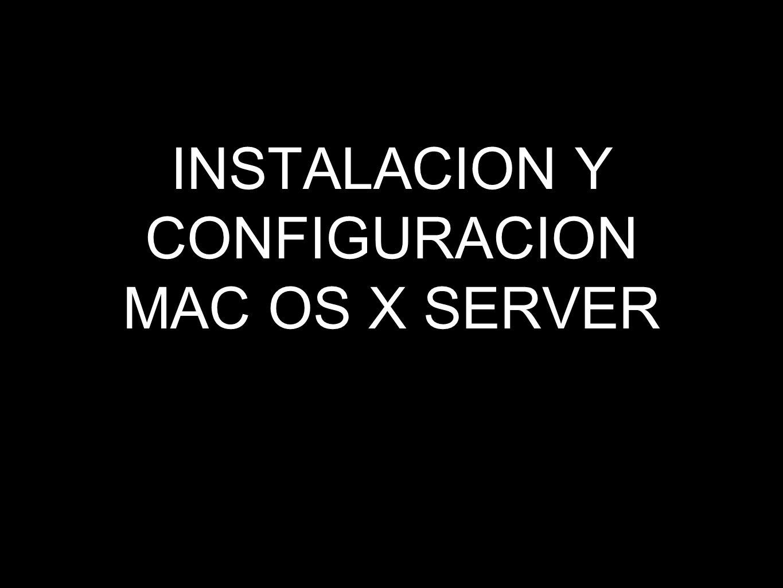 INSTALACION Y CONFIGURACION MAC OS X SERVER