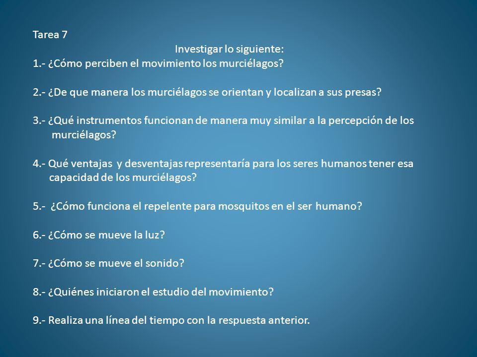 Tarea 7 Investigar lo siguiente: 1.- ¿Cómo perciben el movimiento los murciélagos