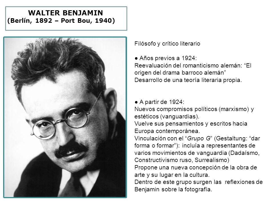 WALTER BENJAMIN (Berlín, 1892 – Port Bou, 1940)