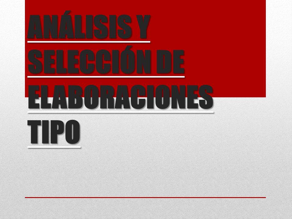 ANÁLISIS Y SELECCIÓN DE ELABORACIONES TIPO