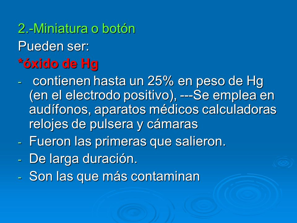 2.-Miniatura o botónPueden ser: *óxido de Hg.