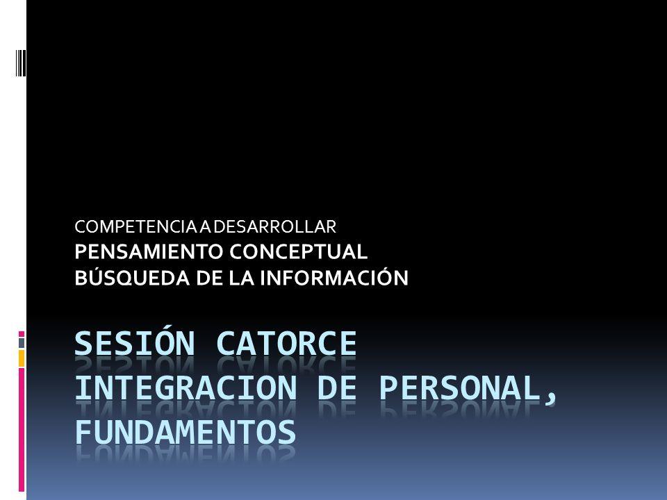 SESIÓN CATORCE INTEGRACION DE PERSONAL, FUNDAMENTOS