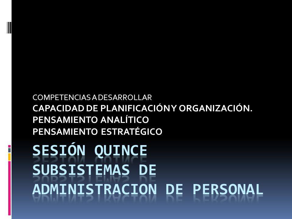 SESIÓN quince SUBSISTEMAS DE ADMINISTRACION DE PERSONAL