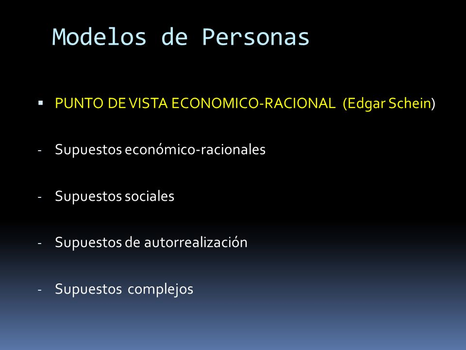 Modelos de Personas PUNTO DE VISTA ECONOMICO-RACIONAL (Edgar Schein)
