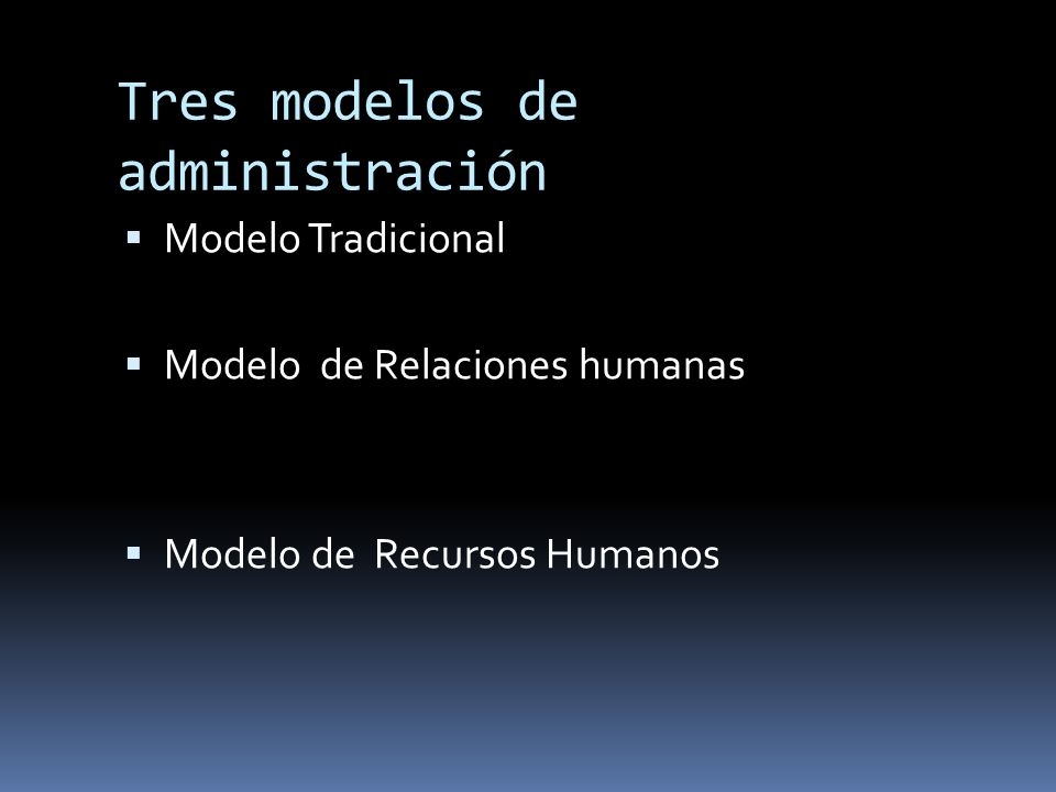 Tres modelos de administración