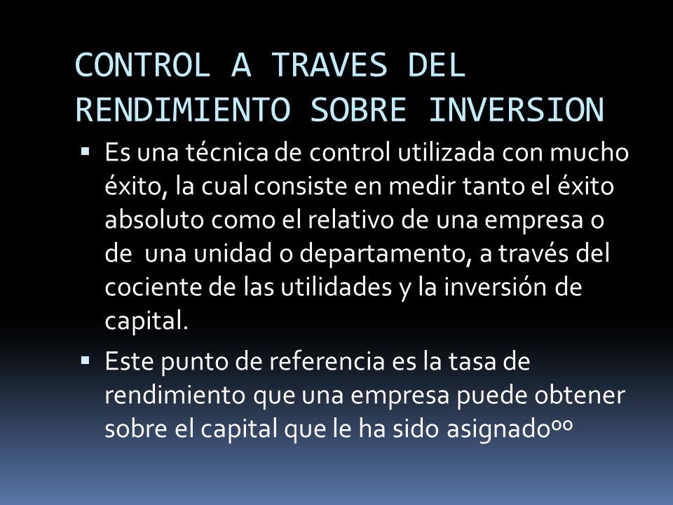 CONTROL A TRAVES DEL RENDIMIENTO SOBRE INVERSION