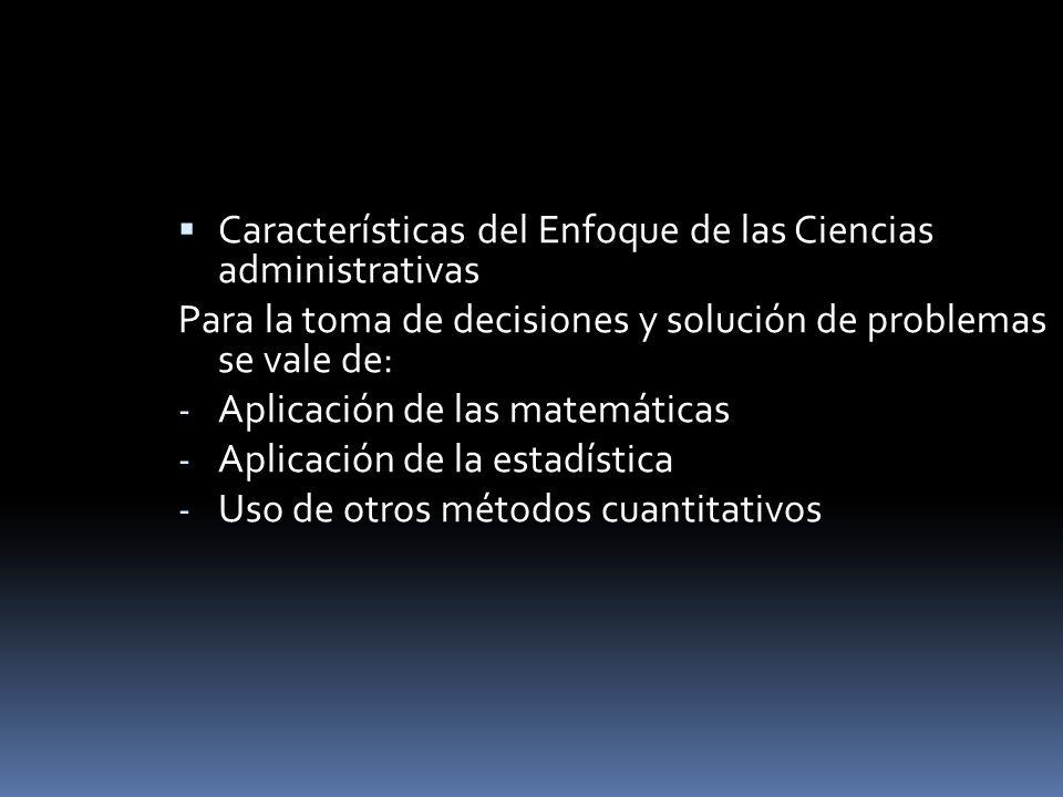 Características del Enfoque de las Ciencias administrativas