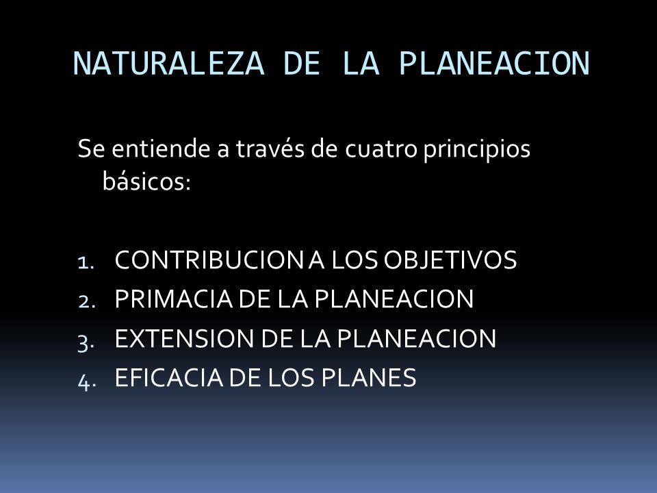 NATURALEZA DE LA PLANEACION