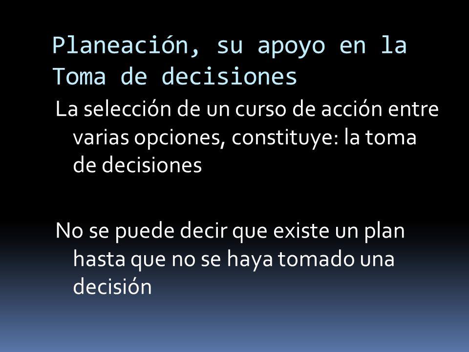 Planeación, su apoyo en la Toma de decisiones